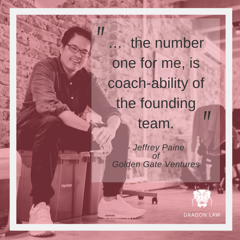 """Jeffrey Paine of Golden Gate Ventures Managing Partner at Golden Gate Ventures. Director at The Founder Institute. """" … the number one for me, is coach-ability of the founding team."""" -Interview from High Net Worth with Yong Hui Yow (Nov, 2015)"""